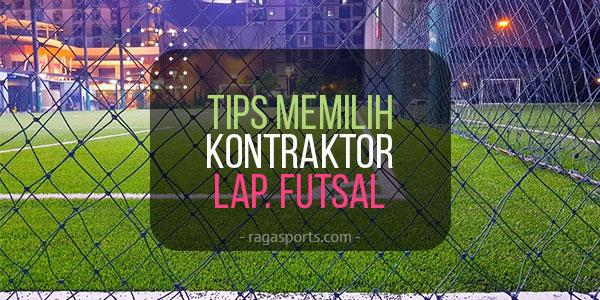tips memilih kontraktor lapangan futsal