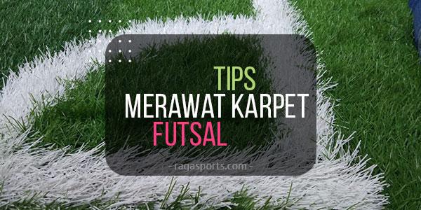 tips merawat karpet futsal
